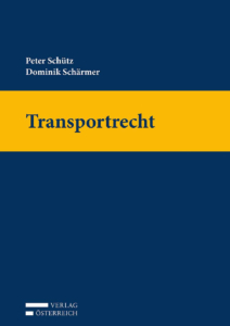 Schärmer, Dominik und Schütz, Peter (2013): Transportrecht. Handbuch. Verlag Österreich